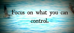 focus-on-waht-you-can-caontrol