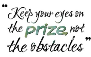157-keep-your-eyes-on-the-prize-not-the-obstacles
