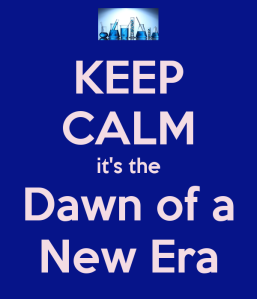 keep-calm-its-the-dawn-of-a-new-era