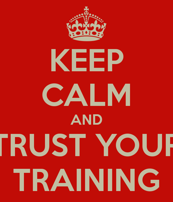keep-calm-and-trust-your-training-1